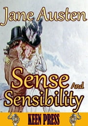 Sense and Sensibility : The Timeless Classic Novel - (With over 60 Illustrations and Audiobook Link) ebook by Jane Austen