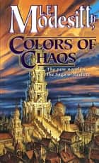 Colors of Chaos ebook by L. E. Modesitt