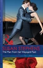 The Man From her Wayward Past (Mills & Boon Modern) ekitaplar by Susan Stephens