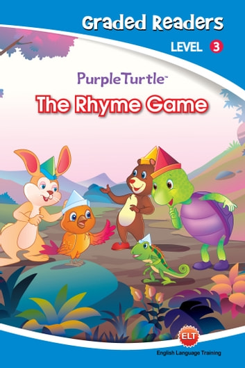 The Rhyme Game (Purple Turtle, English Graded Readers, Level 3) ebook by Imogen Kingsley