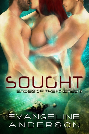 Sought...Book 3 in the Brides of the Kindred series ebook by Evangeline Anderson