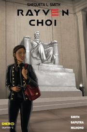 Rayven Choi: The Return - Chapter 2 ebook by Shequeta Smith