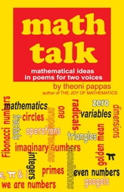 Math Talk - Mathematical Ideas in Poems for Two Voices ebook by Theoni Pappas