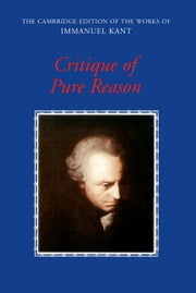 Critique of Pure Reason ebook by Immanuel Kant,Professor Paul Guyer,Allen W. Wood