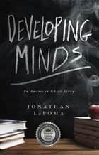 Developing Minds - An American Ghost Story ebook by Jonathan LaPoma