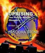 UPRISING The Fourth Reich - Sleepers ebook by Pandora Stone
