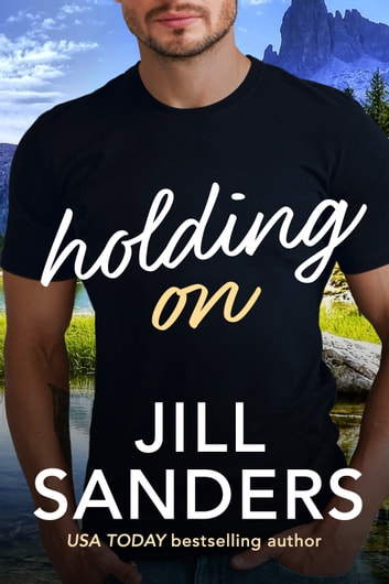 Holding On ebook by Jill Sanders