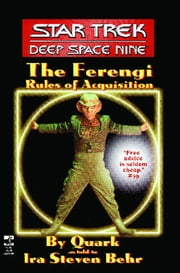 The Star Trek: Deep Space Nine: The Ferengi Rules of Acquisition ebook by Ira Steven Behr