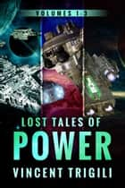 The Lost Tales of Power - Volumes 1-3 ebook door Vincent Trigili