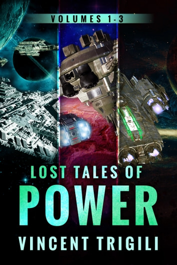 The Lost Tales of Power - Volumes 1-3 ebook by Vincent Trigili