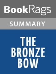 The Bronze Bow by Elizabeth George Speare Summary & Study Guide Description ebook by BookRags