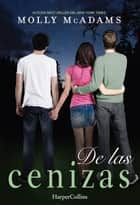 De las cenizas ebook by Molly Mcadams