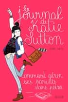 Le journal de Katie Sutton ebook by Anne Delcourt, Jenny Smith