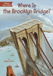 Where Is the Brooklyn Bridge? ebook by Megan Stine,John Hinderliter,David Groff