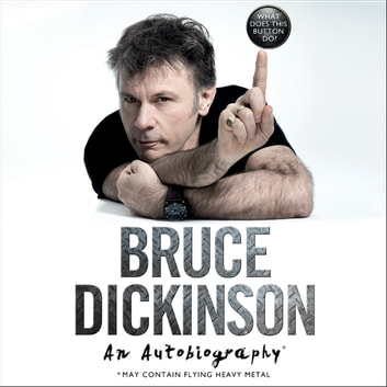 What Does This Button Do? - An Autobiography audiobook by Bruce Dickinson