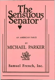 The Sensuous Senator ebook by Michael Parker