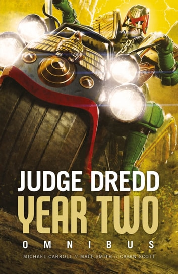 Judge Dredd: Year Two ebook by Michael Carroll,Matt Smith,Cavan Scott