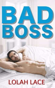Bad Boss ebook by Lolah Lace