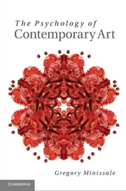 The Psychology of Contemporary Art ebook by Gregory Minissale
