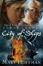 Stravaganza City of Ships ebook by Mary Hoffman