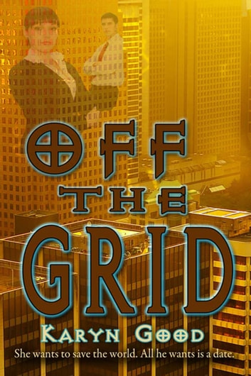 Off the Grid ebook by Karyn  Good
