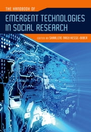 The Handbook of Emergent Technologies in Social Research ebook by Sharlene Nagy Hesse-Biber