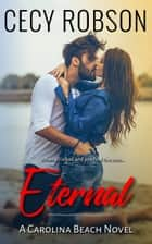 Eternal - A Carolina Beach Novel ebook by Cecy Robson