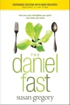 The Daniel Fast ebook by Susan Gregory