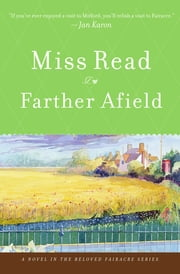 Farther Afield - A Novel ebook by Miss Read