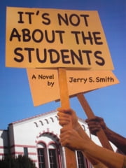 It's Not About The Students ebook by Jerry Smith