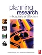 Planning Research in Hospitality & Tourism ebook by Levent Altinay,Alexandros Paraskevas