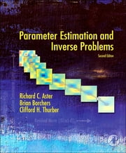 Parameter Estimation and Inverse Problems ebook by Richard C. Aster, Brian Borchers, Clifford H. Thurber