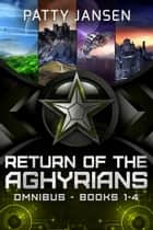 The Return of the Aghyrians Book 1-4 Omnibus ebook by Patty Jansen
