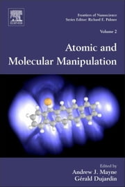Atomic and Molecular Manipulation ebook by Andrew J. Mayne,Gérald Dujardin