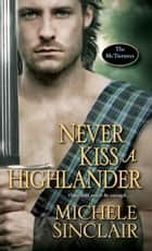 Never Kiss a Highlander ekitaplar by Michele Sinclair