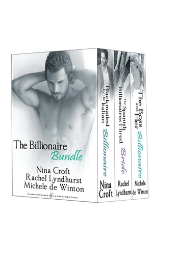 The Billionaire Bundle ebook by Michele De Winton,Rachel Lyndhurst,Nina Croft