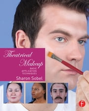 Theatrical Makeup - Basic Application Techniques ebook by Sharon Sobel