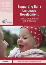 Supporting Early Language Development - Spirals for babies and toddlers ebook by Marion Nash,Jackie Lowe,David Leah