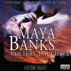 Colters' Daughter - Colter's Legacy, Book 3 audiobook by Maya Banks