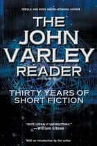 The John Varley Reader ekitaplar by John Varley