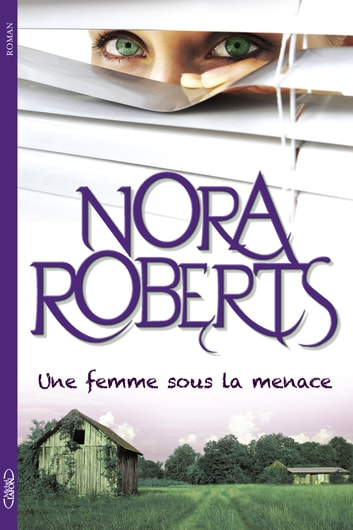 Une femme sous la menace ebook by Nora Roberts