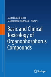 Basic and Clinical Toxicology of Organophosphorus Compounds ebook by Mahdi Balali-Mood,Mohammad Abdollahi