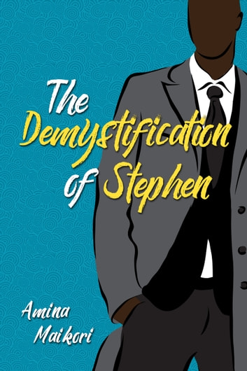 The Demystification of Stephen ebook by Amina Maikori