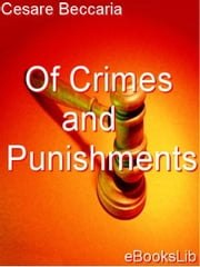 Of Crimes and Punishments ebook by Beccaria, Cesare
