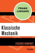 Klassische Mechanik eBook by Frank Linhard