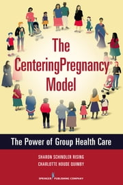 The CenteringPregnancy Model - The Power of Group Health Care ebook by Kobo.Web.Store.Products.Fields.ContributorFieldViewModel