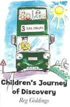 Children's Journey of Discovery ebook by Reg Giddings
