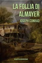 La follia di Almayer ebook by