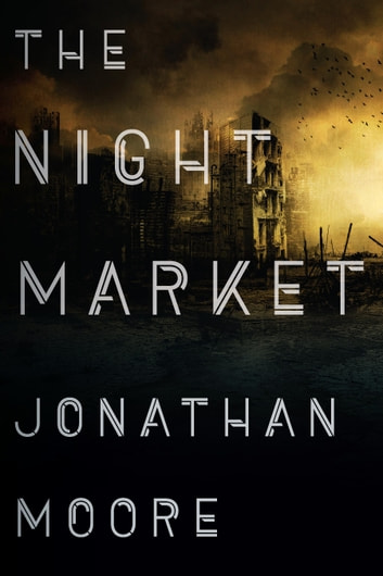 The Night Market ebook by Jonathan Moore