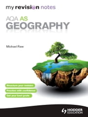 My Revision Notes: AQA AS Geography - My Revision Notes ebook by Michael Raw